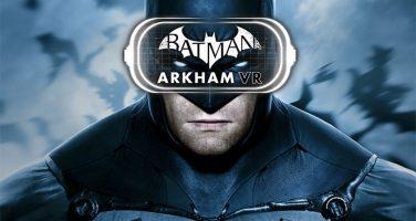Batman: ARKHAM VR finns ute nu!