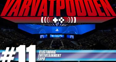 Varvatpodden #11 – Den om E3 2017: Gamla nyheter och hype